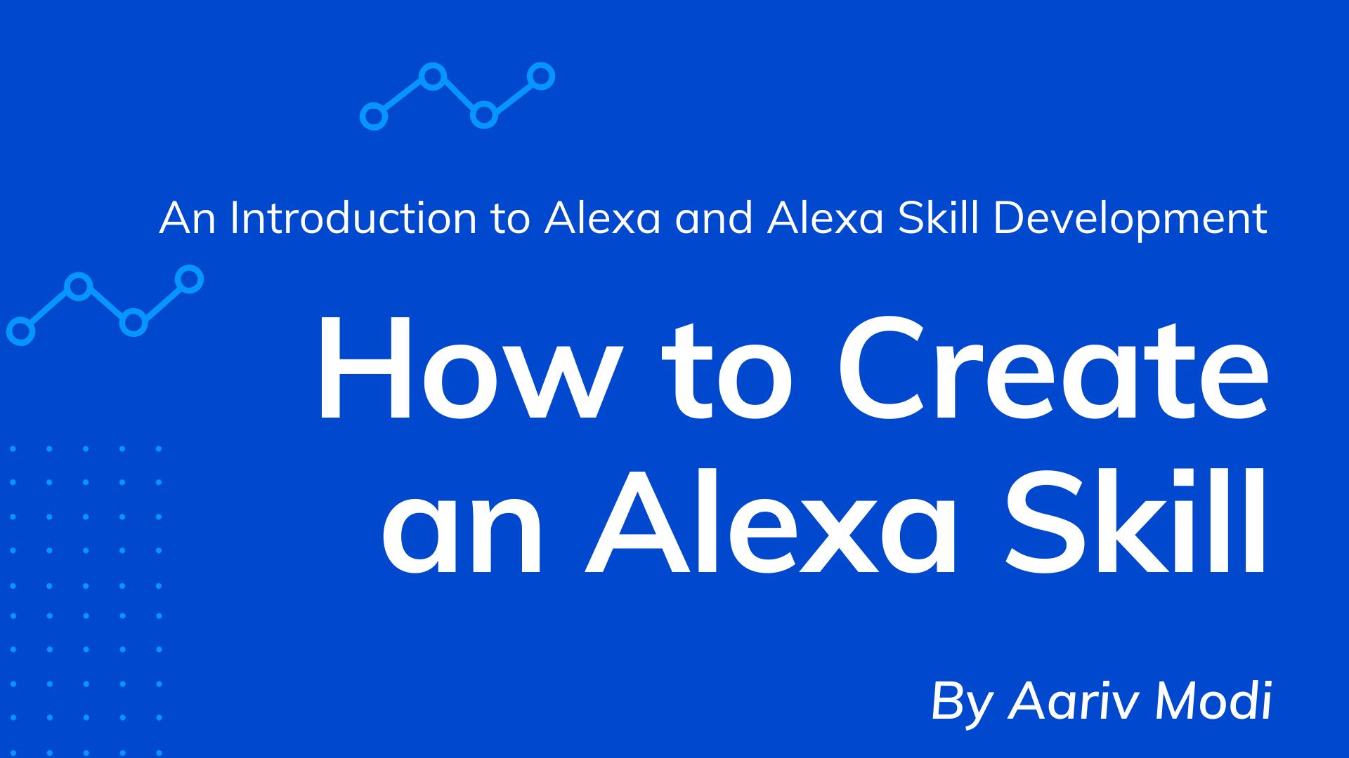 My Alexa Skill Webinar